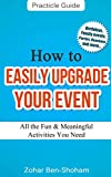 How to Easily Upgrade Your Event: Birthdays, Family Events, Parties, Reunions and more... (Planning Your Events, Indoor and Outdoors)