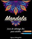Coloriage Adulte Mandala: livre de coloriage zen pour adultes...