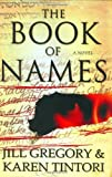 The Book of Names: A Novel (0312366329) by Gregory, Jill