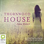 Thornwood House (       UNABRIDGED) by Anna Romer Narrated by Eloise Oxer