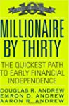 Millionaire by Thirty: The Quickest P...