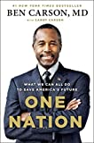 One Nation: What We Can All Do to Save Americas Future by Carson, Ben, Carson, Candy (2014) Hardcover