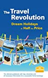 img - for The Travel Revolution - Dream Holidays at Half the Price: The ultimate guidebook with tips, checklists and all necessary information for a successful Home Exchange book / textbook / text book