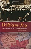 img - for William Jay: Abolitionist and Anticolonialist book / textbook / text book