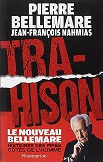 Trahison : histoires des pires côtés de l'homme, Bellemare, Pierre