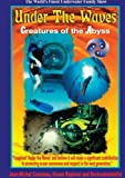 UNDER THE WAVES: CREATURES OF THE ABYSS [DVD] [NTSC]