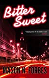 Bitter Sweet: A Controversial Trafficking and Crime Thriller.
