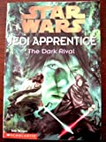 Star Wars: Jedi Apprentice: The Dark Rival (Jedi Apprentice, The Dark Rival) (043913756X) by Watson, Jude