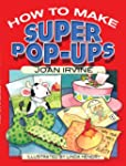 How to Make Super Pop-Ups (Dover Orig...