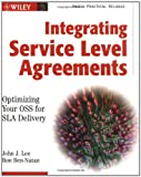 Integrating Service Level Agreements: Optimizing Your OSS for SLA Delivery (0471210129) by Lee, John