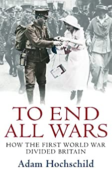 to end all wars - adam hochschild