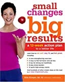 Small Changes, Big Results: A 12-Week Action Plan to a Better Life (1400051029) by Krieger, Ellie