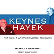 Keynes Hayek: The Clash That Defined Modern Economics | [Nicholas Wapshott]