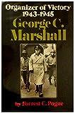 George C. Marshall, Vol. 3: Organizer of Victory, 1943-1945