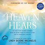 Heaven Hears: The True Story of What Happened When Pat Boone Asked the World to Pray for His Grandson's Survival | Lindy Boone Michaelis,Susy Flory