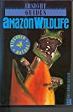 Insight Guide Amazon Wildlife (Insight Guides Amazon Wildlife)