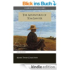 The Adventures of Tom Sawyer (Cambridge World Classics) Special Kindle Enabled Features (ANNOTATED) (Mark Twain Collection Book 1) (English Edition)