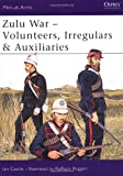 img - for Zulu War - Volunteers, Irregulars & Auxiliaries (Men-at-Arms) book / textbook / text book