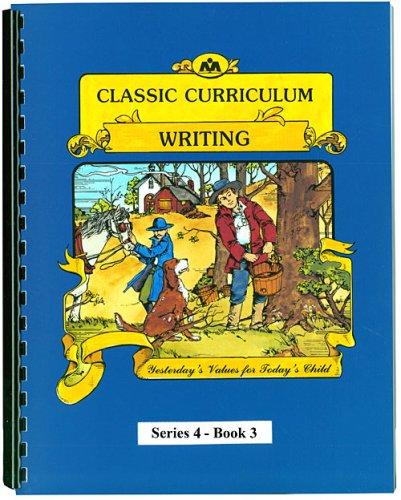 Classic Curriculum: Writing, Book 3 (Classic Curriculum: Writing, Series 4)