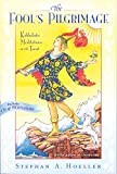 The Fool's Pilgrimage: Kabbalistic Meditations on the Tarot (0835608395) by Hoeller, Stephan A.