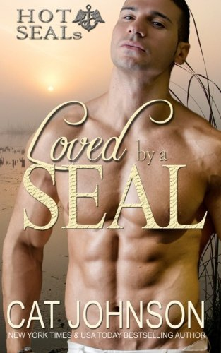Loved by a SEAL: Hot SEALs (Volume 6)