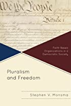 Pluralism and Freedom: Faith-Based Organizations in a Democratic Society