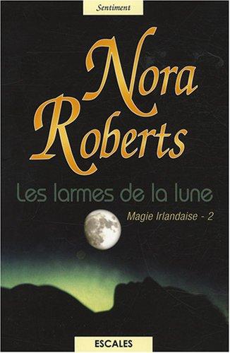 Magie Irlandaise (2) : Les larmes de la lune