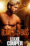 Blame it on the Bass (Heart of Fame)