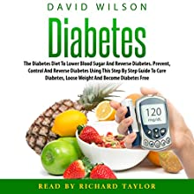 Diabetes: The Diabetes Diet to Lower Blood Sugar with Natural Superfoods Audiobook by David Wilson Narrated by Richard Taylor