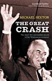 The Great Crash: The Short Life and Sudden Death of the Whitlam Government (1920769692) by Sexton, Michael