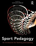 Sport Pedagogy: An Introduction for Teaching and Coaching
