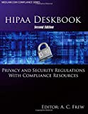img - for HIPAA Deskbook - Second Edition: Privacy and Security Regulations With Risk Assessment and Audit Standards book / textbook / text book