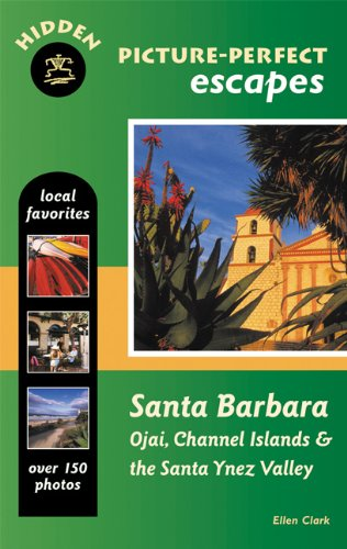 Hidden Picture-Perfect Escapes Santa Barbara: Ojai, Channel Islands, and the Santa Ynez Valley