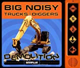 img - for Big Noisy Trucks and Diggers Demolition book / textbook / text book