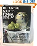 Oil Painting Secrets from a Master: P...