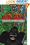 Feeding the Zircon Gorilla: And Other...