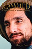 img - for Massoud: An Intimate Portrait of the Legendary Afghan Leader book / textbook / text book
