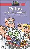 """Afficher """"Ratus chez les robots"""""""