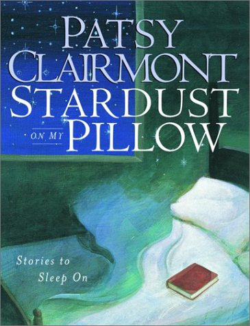 Stardust on My Pillow: Stories to Sleep On, Clairmont,Patsy