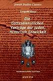 img - for Die Gottesdienstlichen Vortrage Der Juden, Historisch Entwickelt (German Edition) book / textbook / text book