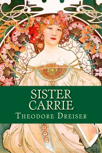 The summary of the novel sister carrie by theodore dreiser