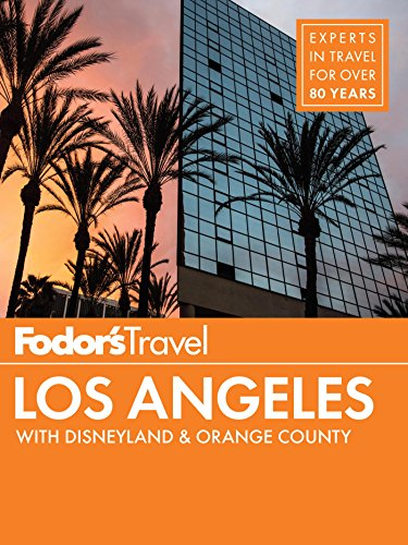 fodors-los-angeles-with-disneyland-orange-county-full-color-travel-guide