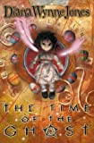 The Time of the Ghost (0007112173) by Jones, Diana Wynne