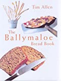 The Ballymaloe Bread Book (0717129314) by Allen, Tim