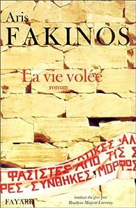 La Vie volée par Aris Fakinos