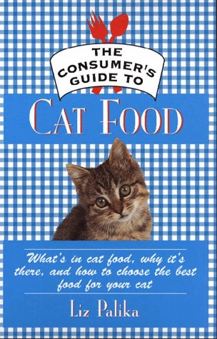 Image for The Consumer's Guide to Cat Food; What's in Cat Food, Why It's There, and How to Choose the Best Food for Your Cat