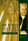 The World of the Bach Cantatas: Johann Sebastian Bachs Early Sacred Cantatas (v. 1)