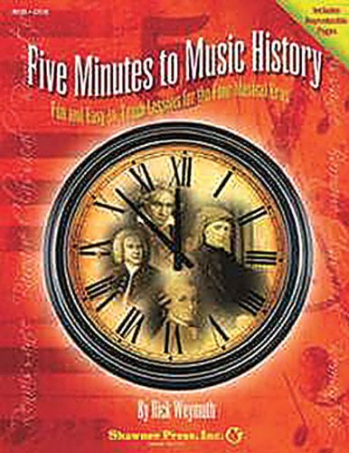 Five Minutes to Music History: Fun and Easy-to-Teach Lessons for Four Musical Eras (Shawnee Press)