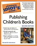The Complete Idiot's Guide to Publishing Children's Books, Second Edition