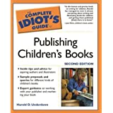 The Complete Idiot's Guide to Publishing Children's Books, Second Edition ~ Lynne Rominger